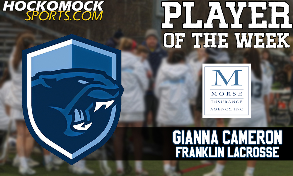 "Gianna Cameron (FHS girls lacrosse) named Hockomock Sports ""Player of the Week"""